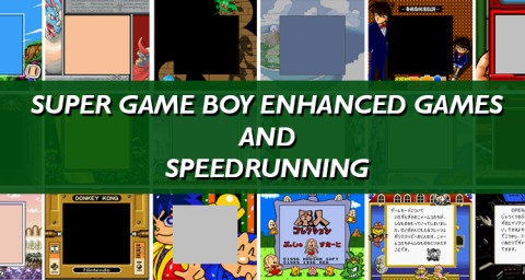 Super Game Boy Enhanced Games and Speedrunning